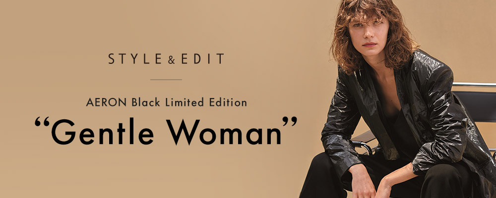 "STYLE & EDIT AERON Black Limited Edition""Gentle Woman"""