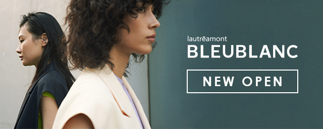 "lautreamont BLEUBLANC ""NEW OPEN"""