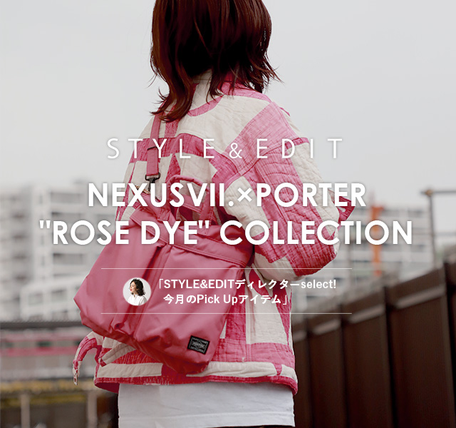 "NEXUSVII.×PORTER ""ROSE DYE"" COLLECTION"
