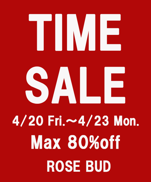 <MAX80%OFF!TIME SALE!!>4/20~23までTIME SALE実施中!!