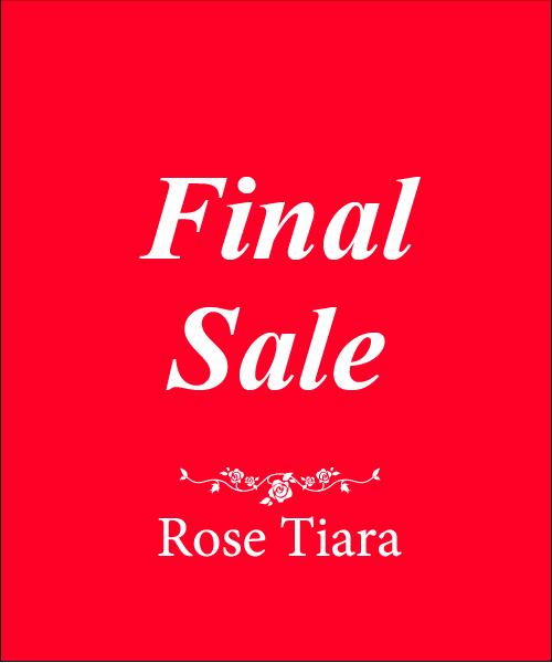 【RoseTiara】FINALSALE開催中!