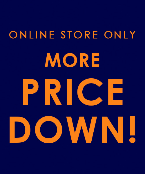 ◆オンラインストア限定◆MORE PRICE DOWN!