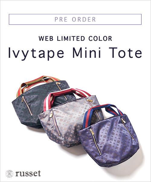 ◆PRE ORDER◆WEB LIMITED COLOR Ivytape Mini Tote