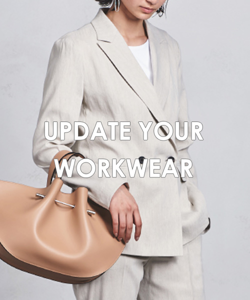 <UPDATE YOUR WORKWEAR>気分を変える新しい通勤服