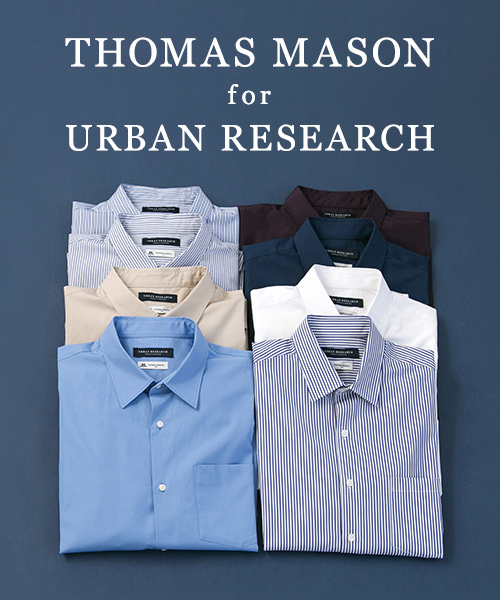 【THOMAS MASON  for URBAN RESEARCH 2019 Spring/Summer】